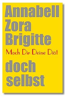 Annabell, Zora und Brigitte; Die Diät