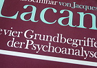 Lacan - die vier Grundbegriffe der Psychoanalyse